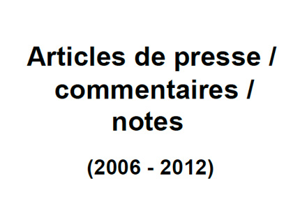 Presses/Commentaires/Notes – 2006/2012